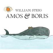 Amos & Boris by Steig, William; Steig, William, 9780312535667