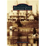William Cullen Bryant's Cedarmere Estate by Hunt, Harrison; Hunt, Linda, 9781467115667