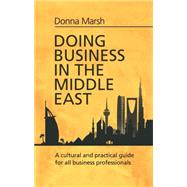 Doing Business in the Middle East by Marsh, Donna, 9781472135667