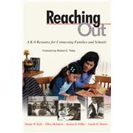 Reaching Out: A K-8 Resource for Connecting Families and Schools by Kyle, Diane W.; McIntyre, Ellen; Miller, Karen B.; Moore, Gayle H., 9781632205667