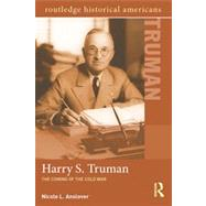 Harry S. Truman: The Coming of the Cold War by Anslover; Nicole L., 9780415895668