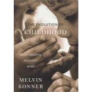 The Evolution of Childhood by Konner, Melvin, 9780674045668