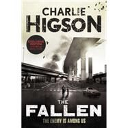 The Fallen (An Enemy Novel) by Higson, Charlie, 9781423165668