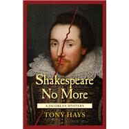 Shakespeare No More by Hays, Tony, 9781564745668