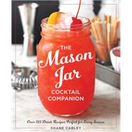 The Mason Jar Cocktail Companion by Carley, Shane, 9781604335668