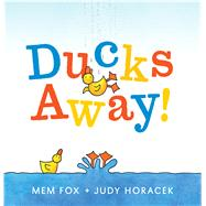 Ducks Away! by Fox, Mem; Horacek, Judy, 9781338185669