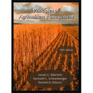 Principles of Agribusiness Management by Beierlein, James G.; Schneeberger, Kenneth C.; Osburn, Donald D., 9781478605669