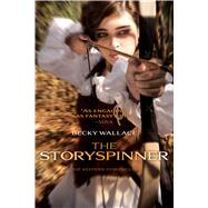 The Storyspinner by Wallace, Becky, 9781481405669