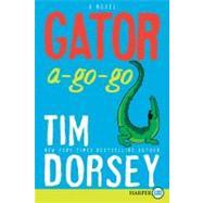 Gator A-go-go by Dorsey, Tim, 9780061945670