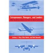 Entrepreneurs, Managers, and Leaders What the Airline Industry Can Teach Us About Leadership by Mayo, Anthony J.; Nohria, Nitin; Rennella, Mark, 9780230615670