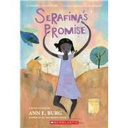 Serafina's Promise by Burg, Ann E., 9780545535670