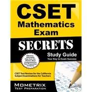 CSET Mathematics Exam Secrets Study Guide : CSET Test Review for the California Subject Examinations for Teachers by Cset Exam Secrets, 9781609715670