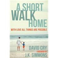 A Short Walk Home by CRY, DAVIDSIMMONS, J.K., 9781578265671