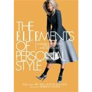 Ellements of Personal Style : 25 Modern Fashion Icons on How to Dress, Shop, and Live by Joe Zee and the Editors of Elle Magazine (Author), 9781592405671