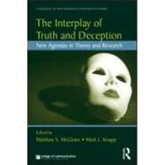 The Interplay of Truth and Deception: New Agendas in Theory and Research by Mcglone; Matthew S., 9780415995672