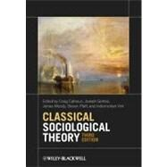 Classical Sociological Theory by Calhoun, Craig; Gerteis, Joseph; Moody, James; Pfaff, Steven; Virk, Indermohan, 9780470655672