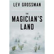 The Magician's Land A Novel by Grossman, Lev, 9780670015672