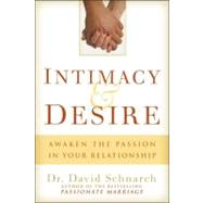 Intimacy & Desire by Schnarch, David, 9780825305672