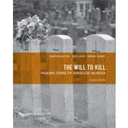 The Will to Kill Making Sense of Senseless Murder by Fox, James Alan; Levin, Jack A.; Quinet, Kenna, 9780131375673