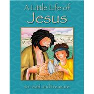 A Little Life of Jesus: To Read and Treasure by Rock, Lois; Langton, Roger, 9780745965673