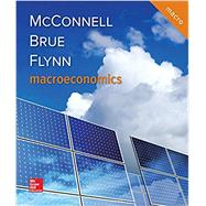 MACROECONOMICS by McConnell, Campbell; Brue, Stanley; Flynn, Sean, 9781259915673