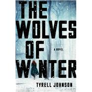 The Wolves of Winter by Johnson, Tyrell, 9781501155673