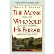 The Monk Who Sold His Ferrari by Sharma, Robin S., 9780062515674