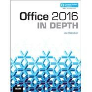 Office 2016 In Depth (includes Content Update Program) by Habraken, Joe, 9780789755674