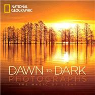 National Geographic Dawn to Dark Photographs by National Geographic Society (U. S.); Mulvihill, Maura, 9781426215674