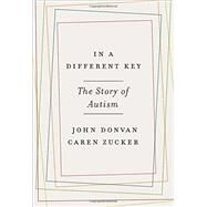 In a Different Key by DONVAN, JOHNZUCKER, CAREN, 9780307985675
