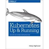Kubernetes by Hightower, Kelsey; Burns, Brendan; Beda, Joe, 9781491935675