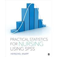 Practical Statistics for Nursing Using Spss by Knapp, Herschel, 9781506325675