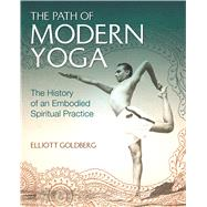 The Path of Modern Yoga by Goldberg, Elliott, 9781620555675