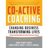 Co-Active Coaching by Kimsey-House, Henry; Kimsey-House, Karen; Sandahl, Phillip, 9781857885675