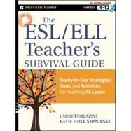 The ESL / ELL Teacher's Survival Guide Ready-to-Use Strategies, Tools, and Activities for Teaching English Language Learners of All Levels by Ferlazzo, Larry; Sypnieski, Katie Hull, 9781118095676