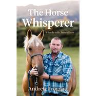 The Horse Whisperer by Froggatt, Andrew; Van Gelder, Leslie (CON), 9781877505676