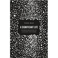 A Significant Life by May, Todd, 9780226235677