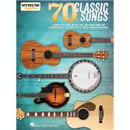 70 Classic Songs - Strum Together by Hal Leonard Publishing Corporation, 9781495045677