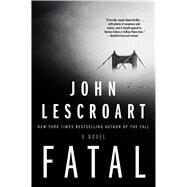 Fatal A Novel by Lescroart, John, 9781501115677