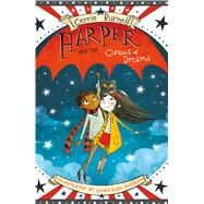 Harper and the Circus of Dreams by Burnell, Cerrie; Anderson, Laura Ellen, 9781510715677