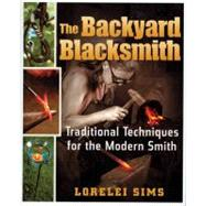 The Backyard Blacksmith by Sims, Lorelei, 9780785825678