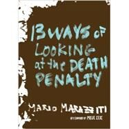 13 Ways of Looking at the Death Penalty by MARAZZITI, MARIOELIE, PAUL, 9781609805678