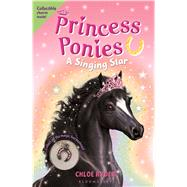 Princess Ponies 8: A Singing Star by Ryder, Chloe, 9781619635678