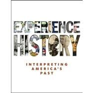 Experience History : Interpreting America's Past by Davidson, James West; DeLay, Brian; Heyrman, Christine Leigh; Lytle, Mark; Stoff, Michael, 9780073385679