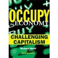 Occupy the Economy by Wolff, Richard; Barsamian, David (CON), 9780872865679
