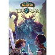 Traveler (World of Warcraft: Traveler, Book 1) by Weisman, Greg; Didier, Samwise, 9781338225679