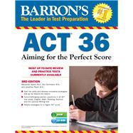 Barron's Act 36: Aiming for the Perfect Score by Summers, Ann, M.a.; Spare, Alexander, M.a.; Pazol, Jonathan, M.S., 9781438075679