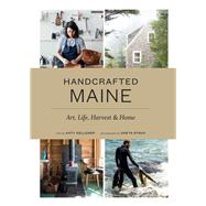 Handcrafted Maine by Kelleher, Katy; Rybus, Greta, 9781616895679