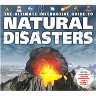The Ultimate Interactive Guide to Natural Disasters by Graham, Ian; Quigley, Sebastian; Forder, Nicholas, 9781626865679