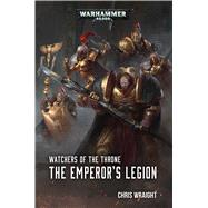 The Emperor's Legion by Wraight, Chris, 9781784965679